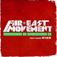 Far East Movement, MNEK – Christmas in Downtown LA