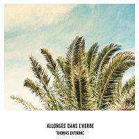 Thomas Dutronc – Allongés dans l'herbe