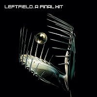 Leftfield – A Final Hit - The Best Of Leftfield
