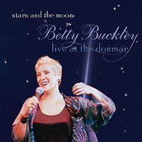 Betty Buckley, Betty Buckley – Stars And The Moon - Live At the Donmar