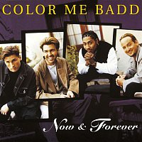 Color Me Badd – Now and Forever