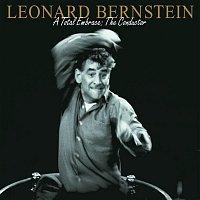 Leonard Bernstein, Igor Stravinsky, New York Philharmonic Orchestra – Leonard Bernstein - A Total Embrace: The Conductor