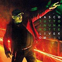 Vasco Rossi – Tutto In Una Notte [Live Kom 015]