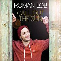 Roman Lob – Call Out The Sun
