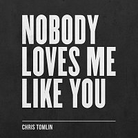 Chris Tomlin – Nobody Loves Me Like You - EP