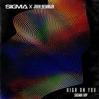 Sigma, John Newman – High On You [Sigma VIP]