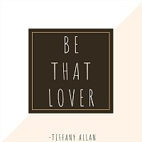 Be That Lover
