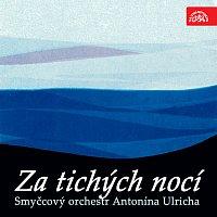 Smyčcový orchestr Antonína Ulricha – Za tichých nocí. Slavné maličkosti