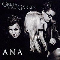 Greta Y Los Garbo – Ana