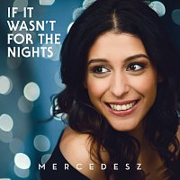 Mercedesz Csampai – If It Wasn't For The Nights