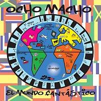 Ocho Macho – El Mundo Fantastico
