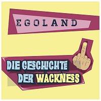 Egoland – Die Geschichte der Wackness