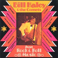 Bill Haley & His Comets – Just Rock & Roll Music