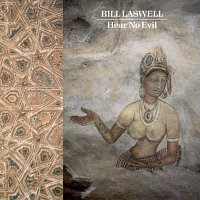 Bill Laswell – Hear No Evil