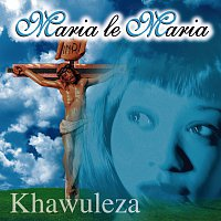 Maria Le Maria – Khawuleza