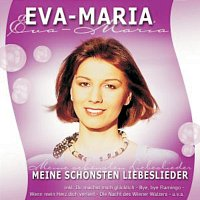 Eva-Maria – Meine Schonsten Liebeslieder