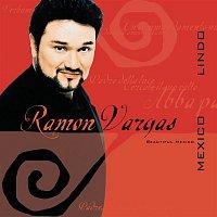 Ramón Vargas – México Lindo