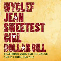 Wyclef Jean, Akon, Lil Wayne, Niia – Sweetest Girl (Dollar Bill)