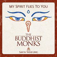 The Buddhist Monks – My Spirit Flies To You [Mantras Seul]
