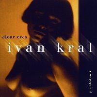 Ivan Král – Clear Eyes / Prohlednutí
