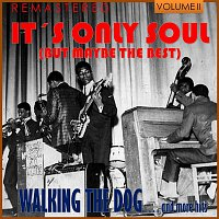 Four Tops – It's Only Soul [But Maybe the Best], Vol. 2 - Walking the Dog... and More Hits (Remastered)