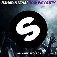 R3hab & VINAI – How We Party