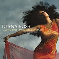 Diana Ross – Ain't No Mountain High Enough: The Remix Album