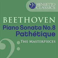 "Alfred Brendel – The Masterpieces - Beethoven: Piano Sonata No. 8 in C Minor, Op. 13 ""Pathétique"""