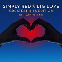 Simply Red – Big Love Greatest Hits Edition 30th Anniversary