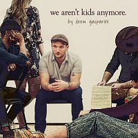 Drew Gasparini – We Aren't Kids Anymore [Studio Cast Recording]
