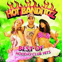 Hot Banditoz – Best Of Holiday Club Hits
