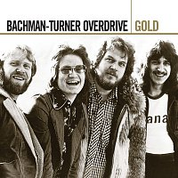 Bachman-Turner Overdrive – Gold