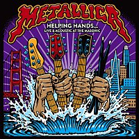 Metallica – Helping Hands…Live & Acoustic At The Masonic