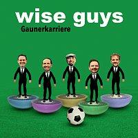 Wise Guys – Gaunerkarriere