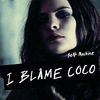 I Blame Coco – Selfmachine