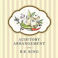 B.B. King – Auditory Arrangement