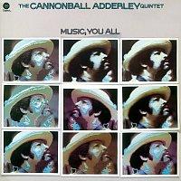 Cannonball Adderley Quintet – Music, You All