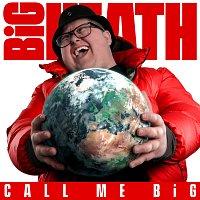 BiG HEATH – Call Me Big