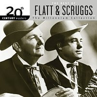 Lester Flatt, Earl Scruggs, The Foggy Mountain Boys – 20th Century Masters: The Millennium Collection: Best Of Flatt & Scruggs