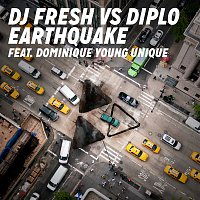 DJ Fresh & Diplo, Dominique Young Unique – Earthquake (DJ Fresh vs. Diplo) [Remixes]