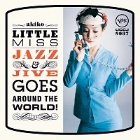 akiko – Little Miss Jazz & Jive Goes Around The World!