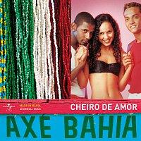 Banda Cheiro De Amor – Axé Bahia