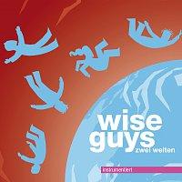 Wise Guys – Zwei Welten instrumentiert