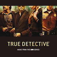 Různí interpreti – True Detective [Music From The HBO Series]