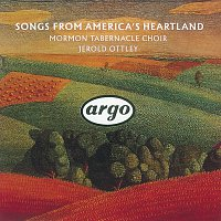 The Mormon Tabernacle Choir, Jerold Ottley – Songs from America's Heartland