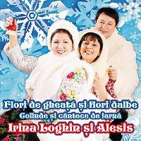 Irina Loghin, Alesis – Flori De Gheata Si Flori Dalbe