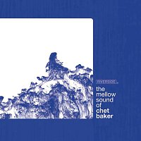 Chet Baker – The Mellow Sound Of Chet Baker
