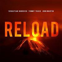 Sebastian Ingrosso, Tommy Trash, John Martin – Reload [Remixes]