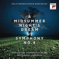 Alexander Liebreich, Felix Mendelssohn-Bartholdy, Munchener Kammerorchester – Mendelssohn: A Midsummer Night's Dream & Symphony No. 4
