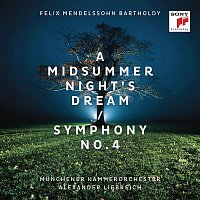 Munchener Kammerorchester – Mendelssohn: A Midsummer Night's Dream & Symphony No. 4